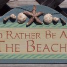 I'D Rather Be at Beach Tropical Beach Bar Sign Seashell