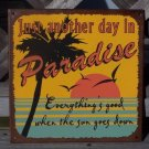 Just Another Day Paradise Tropical Beach Tiki Sign New