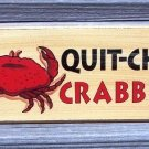 QUIT-CHER CRABBIN' New Wood Tropical Beach Bar Sign