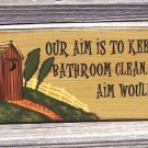 "OUTHOUSE ""Aim to Keep Clean"" Bathroom Humor Wood Sign"