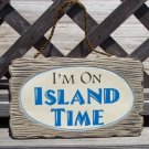 I'M ON ISLAND TIME Tropical Beach Bar Weathered Sign
