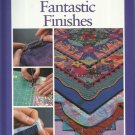Quilt Instruction Book-Fantastic Finishes