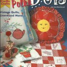PRETTY PERKY POLKA DOTS-Design Originals-Vintage Quilts-Linens & More-Too Cute!!