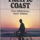 Bicycling The PACIFIC COAST by Tom Kirkendall-1,947.3 Miles  Canada To Mexico