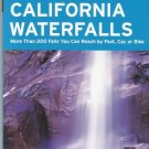 California Waterfalls-Over 200 Falls-Day Hikers-Backpackers-Mountain Bikers-