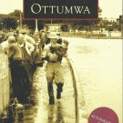 Pictorial History Book-Images of America OTTUMWA-Autograhped Copy