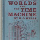 Vintage HB-The War of the Worlds and The Time Machine by H. G. Wells-1956