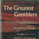 Vintage The Greatest Gamblers-Epic of American Oil Exploration-History