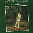 A Society of Wolves-National Parks And The Battle Over the Wolf-Revised Edition