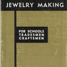 Jewelry Making-For Schools-Tradesmen-Craftsmen by Murray Bovin