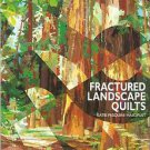 Quilt Pattern Book-Fractured Landscape Quilts-Katie Pasquini Masopust