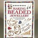 Making Beaded Jewellery-Over 80 Beautiful Designs to Make & Wear