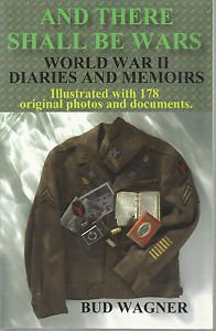 And There Shall Be Wars-World War II Diaries & Memoirs-178 Photos & Doc-Signed