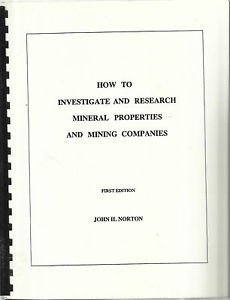 How To Investigate and Research Mineral Properties & Mining Companies By Norton