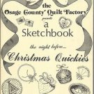 Sewing Patterns-Christmas Quickies-Osage County Quilt Factory Sketch Book-Pincus