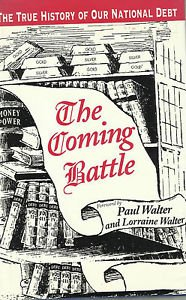 The Coming Battle : A Complete History of the National Banking Money Power in...