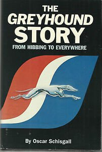 Greyhound Story : From Hibbing to Everywhere by Oscar Schisgall (1985,...