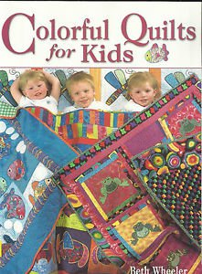 Quilt Instruction Book-Colorful Quilts For Kids-20 Bright Projects