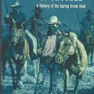 A Vast Amount of Trouble : A History of the Spring Creek Raid-WINTER Reading