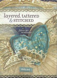 Primitive Folkart-Layered, Tattered & Stitched-A Fabric Art Workshop by Ruth Rae