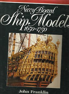Navy Board Ship Models, 1650-1750 by John Franklin (1989, HC)