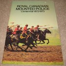 ROYAL CANADIAN MOUNTED POLICE-OFFICAL CENTENNIAL 1873-1973 MAGAZINE