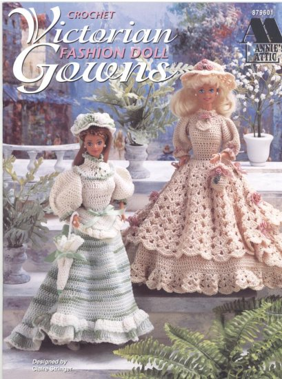 Annie's Attic Victorian Fashion Doll Gowns Crochet Patterns for Barbie Dolls