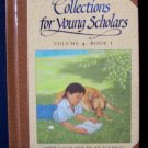 COLLECTIONS FOR YOUNG SCHOLARS VOL 4 BK 1