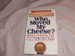Who Moved My Cheese? By Spencer Johnson M.D. ISBN 0-399-14446-3