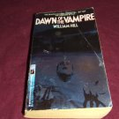 Dawn of the Vampire by William Hill ISBN 1-55817-472-9