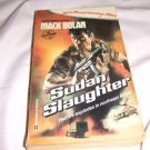Don Pendleton's Mack Bolan Executioner 128 Sudan Slaughter ISBN 0-373-61128-5