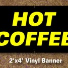 Hot Coffee Banner 2x4 ft