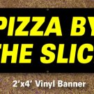 Pizza By The Slice Banner 2x4 ft