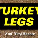 Turkey Legs Banner 2x4 ft