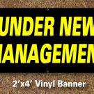 Under New Management Banner 2x4 ft
