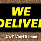 We Deliver Banner 2x4 ft