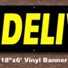 We Deliver Banner 18 inch x 6 ft