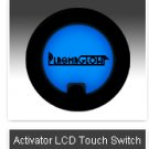 ACTIVATOR LCD TOUCH SWITCH