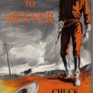 West To Denver Chuck Stanley 1954 HC/DJ