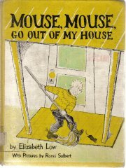 Mouse, mouse, go out of my house  by Low, Elizabeth