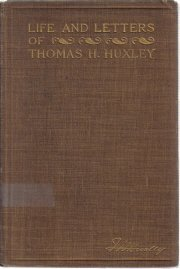 Life and Letters of Thomas Henry Huxley [Hardcover]  by Huxley, Leonard; Huxley
