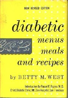 Diabetic Menus, Meals, and Recipes  by West, Betty M.