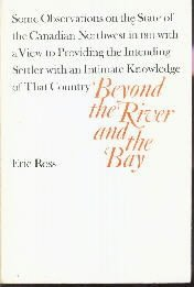 Beyond the River and the Bay : The Canadian Northwest in 1811 [CLV] [Paperback