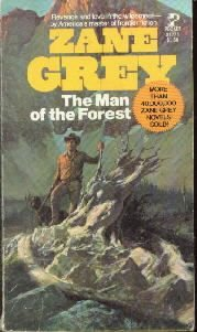 The Man of the Forest: A Novel (Grey, Zane, Zane Grey's New Western Series...