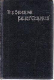 Siberian Exiles' Children Edwin Hodder Hardcover