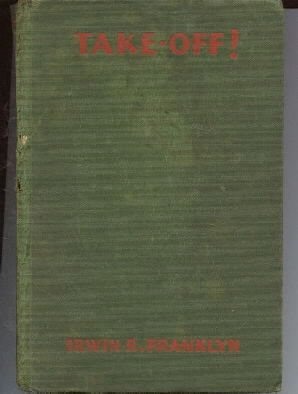 TAKE-OFF-Irwin Franklyn-1930 HC-1st edition