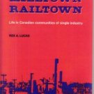 Minetown, Milltown, Railtown: Life in Canadian Communities of Single Industry...