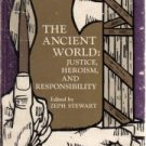 The Ancient World: Justice, Heroism, and Responsibility (Sources of...