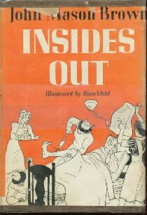INSIDES OUT-John Mason Brown--1942 HC/DJ-Illustrated