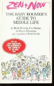 Zen and Now: The Baby Boomer's Guide to Middle Life  by Breslin, Mark; Drobot...